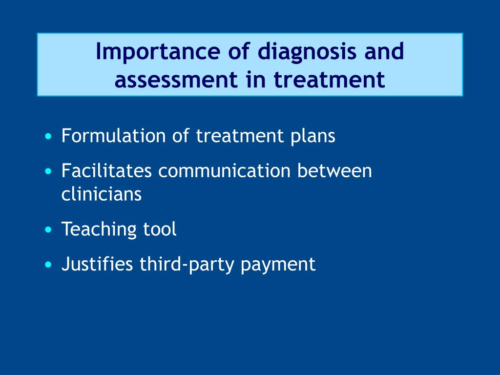 Importance of diagnosis and assessment in treatment