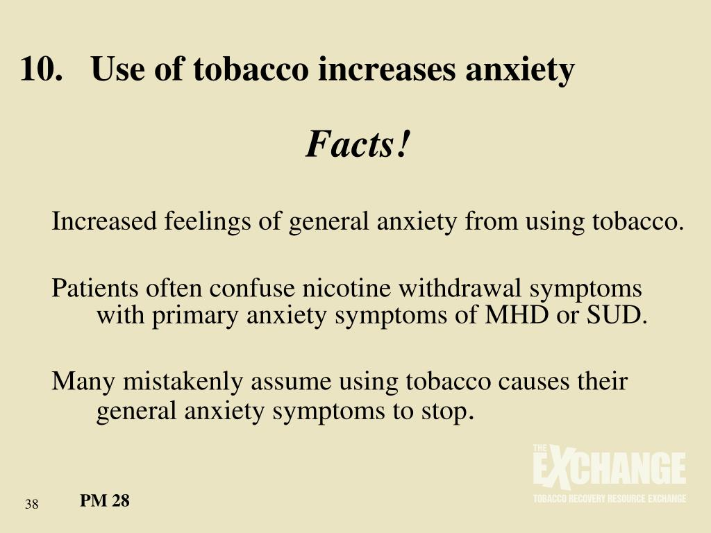 10.	Use of tobacco increases anxiety