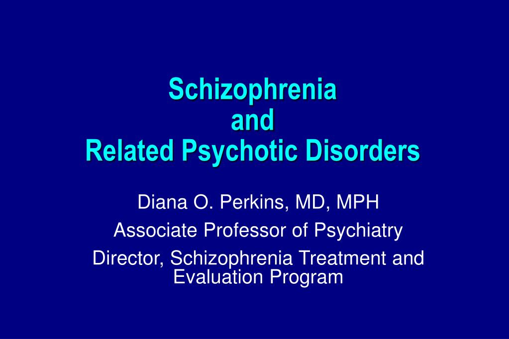 schizophrenia and related psychotic disorders l.