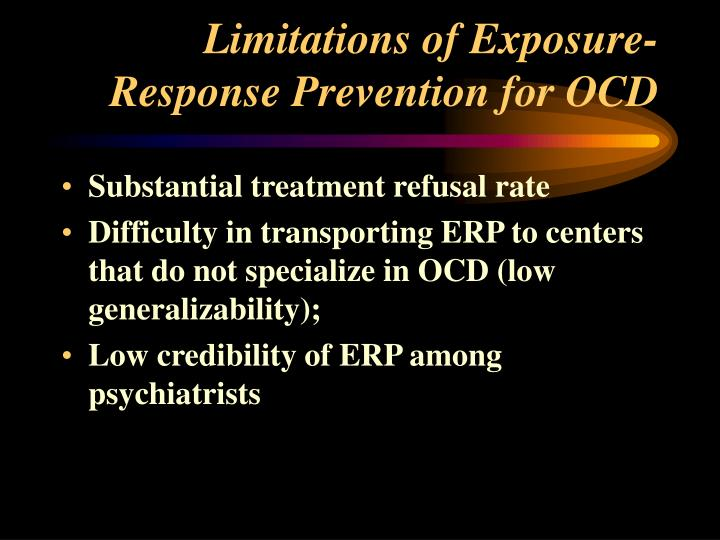 Limitations of Exposure-Response Prevention for OCD