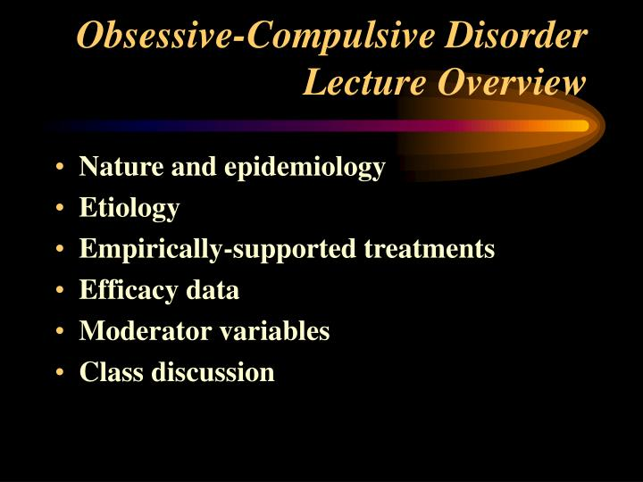 Obsessive compulsive disorder lecture overview