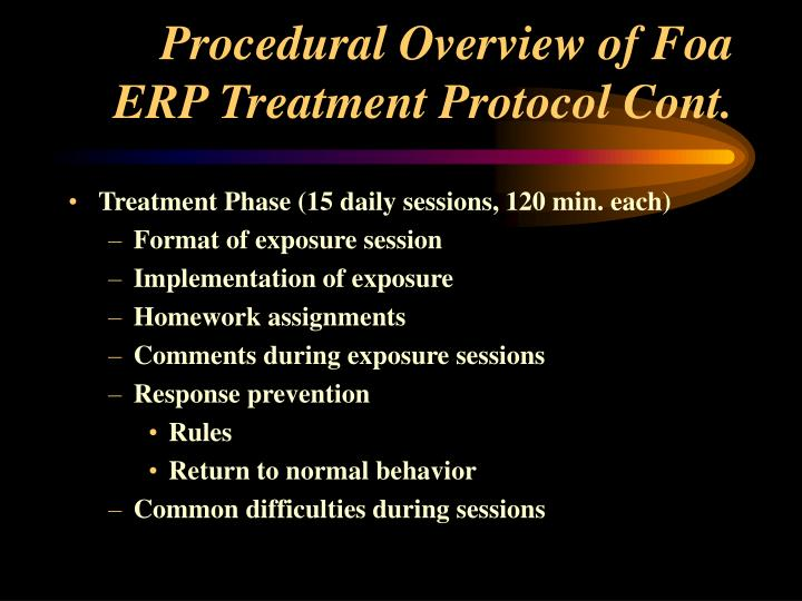 Procedural Overview of Foa ERP Treatment Protocol Cont.