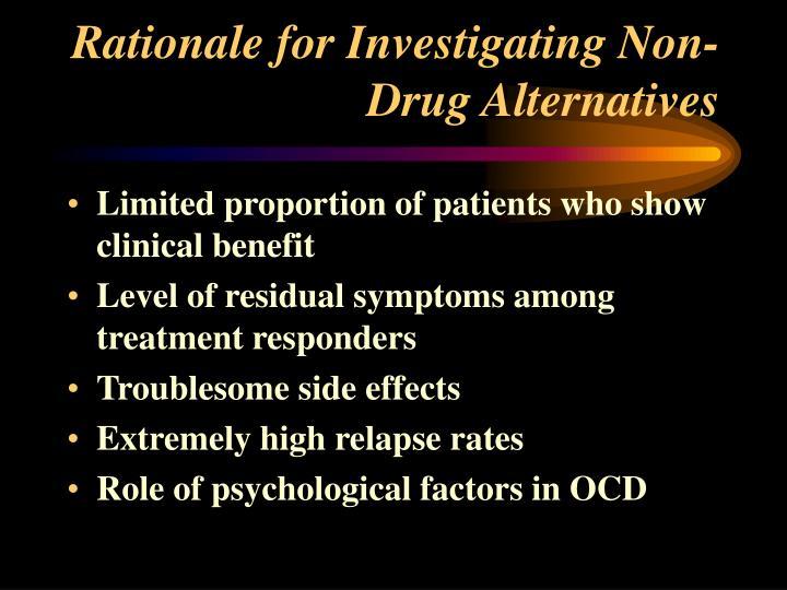 Rationale for Investigating Non-Drug Alternatives