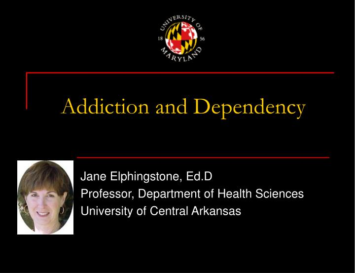 addiction and dependency n.