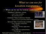 what we can use for location transparency