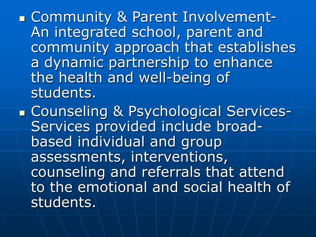 Community & Parent Involvement- An integrated school, parent and community approach that establishes a dynamic partnership to enhance the health and well-being of students.
