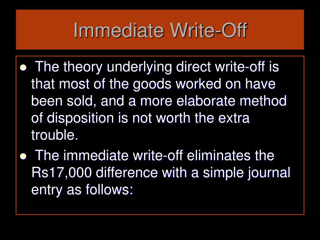 Immediate Write-Off