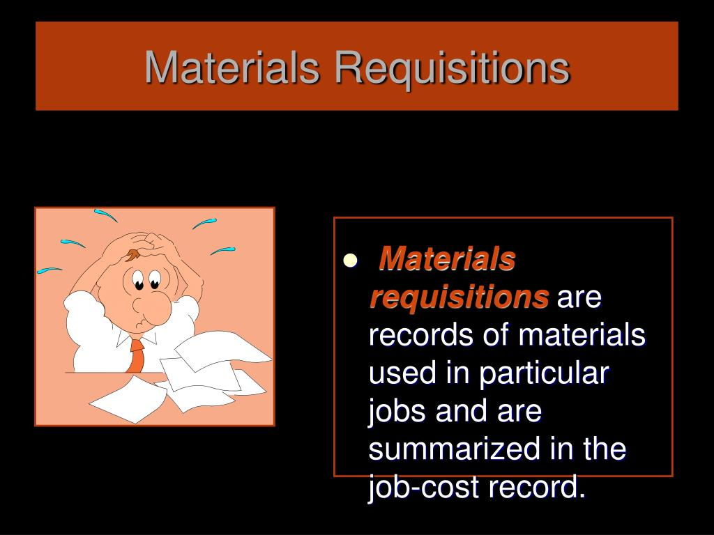 Materials Requisitions