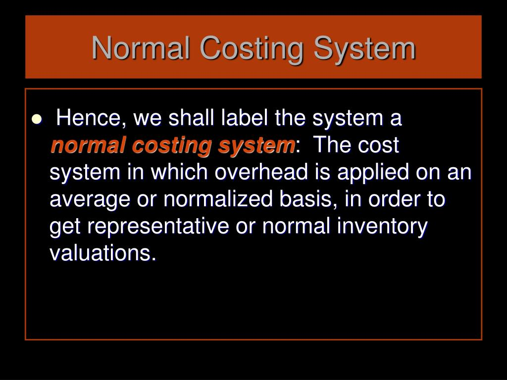 Normal Costing System