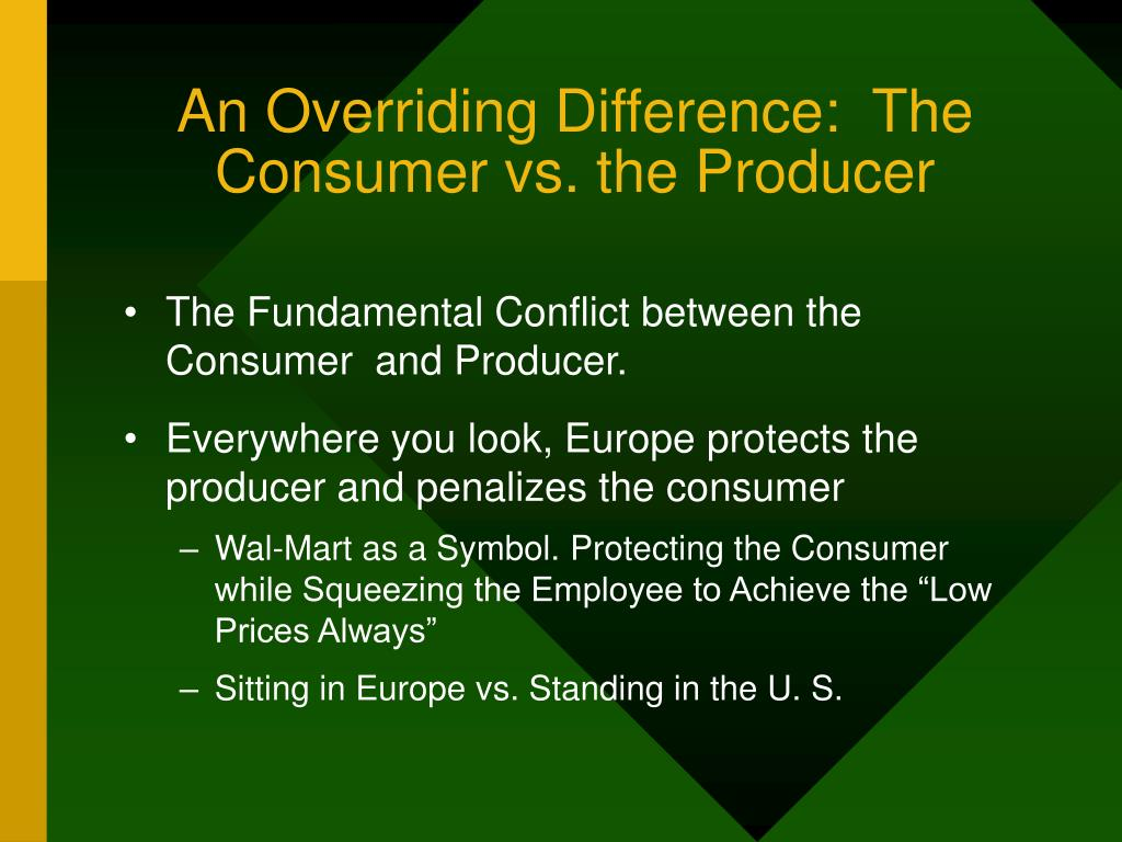 An Overriding Difference:  The Consumer vs. the Producer