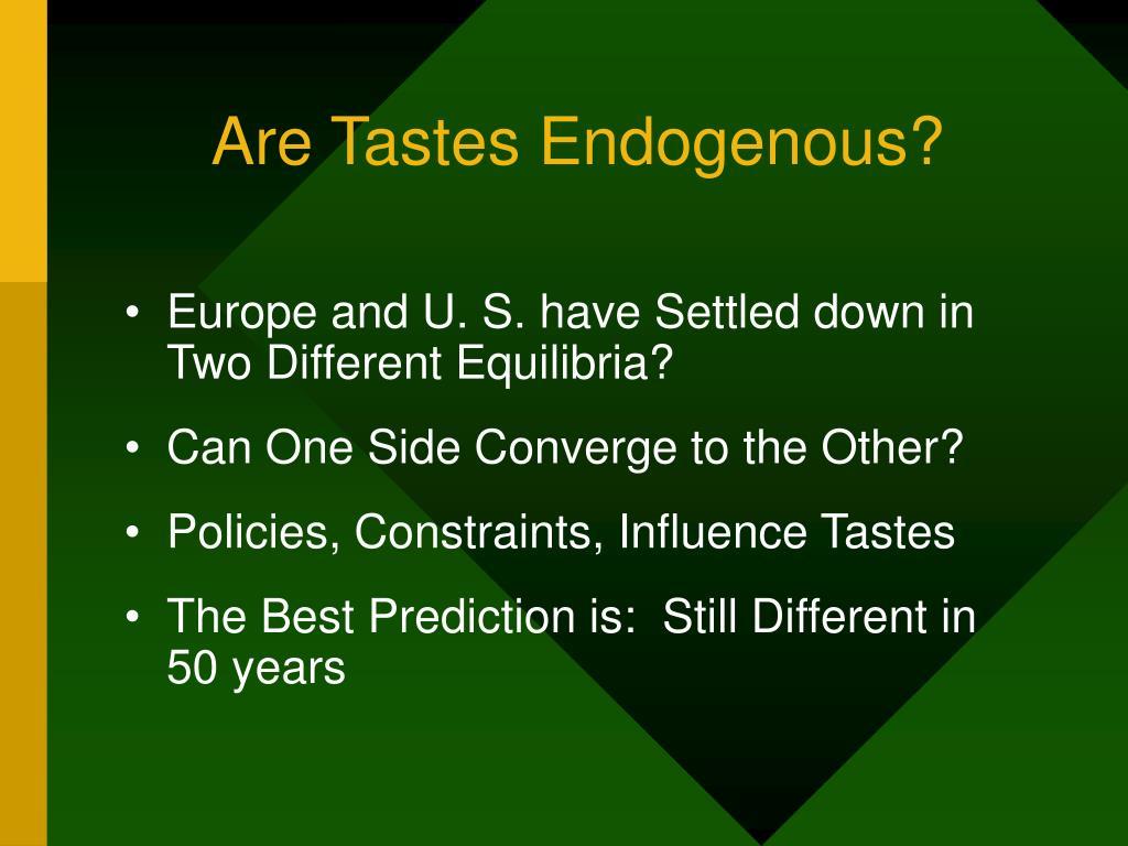 Are Tastes Endogenous?