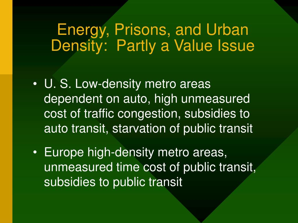 Energy, Prisons, and Urban Density:  Partly a Value Issue