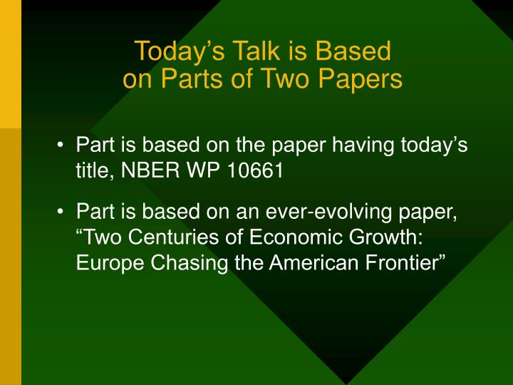 Today s talk is based on parts of two papers