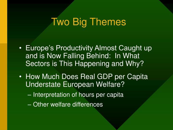 Two big themes
