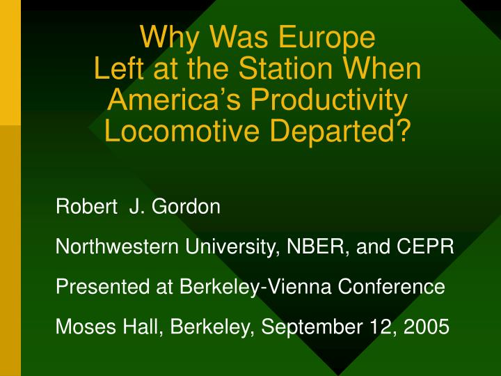 Why was europe left at the station when america s productivity locomotive departed