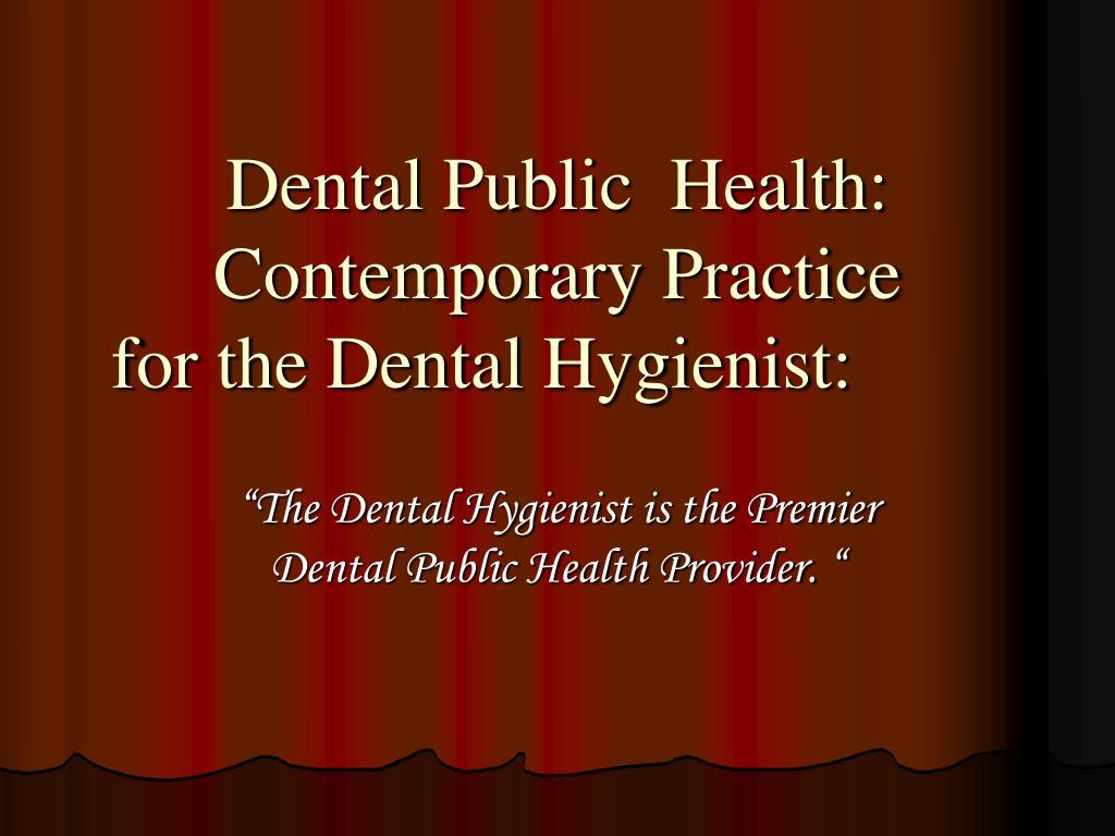 Dental Public  Health:  Contemporary Practice