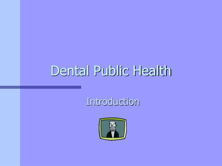 Dental public health2