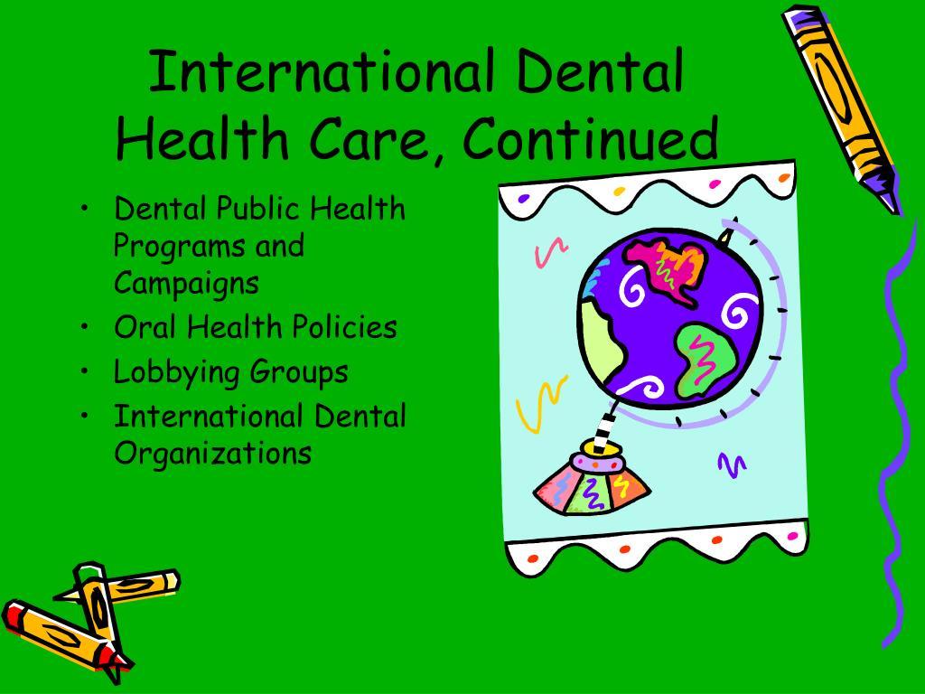 International Dental Health Care, Continued