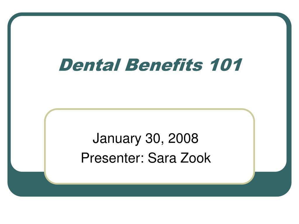 Dental Benefits 101