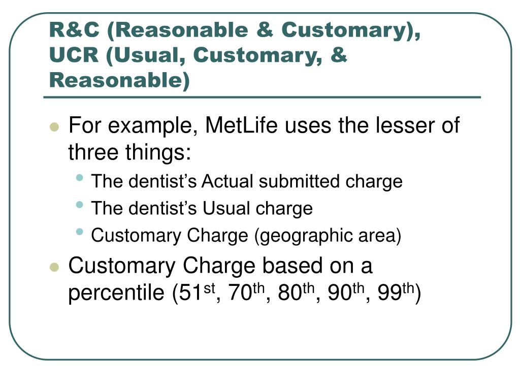 R&C (Reasonable & Customary), UCR (Usual, Customary, & Reasonable)