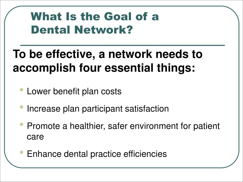 What Is the Goal of a Dental Network?