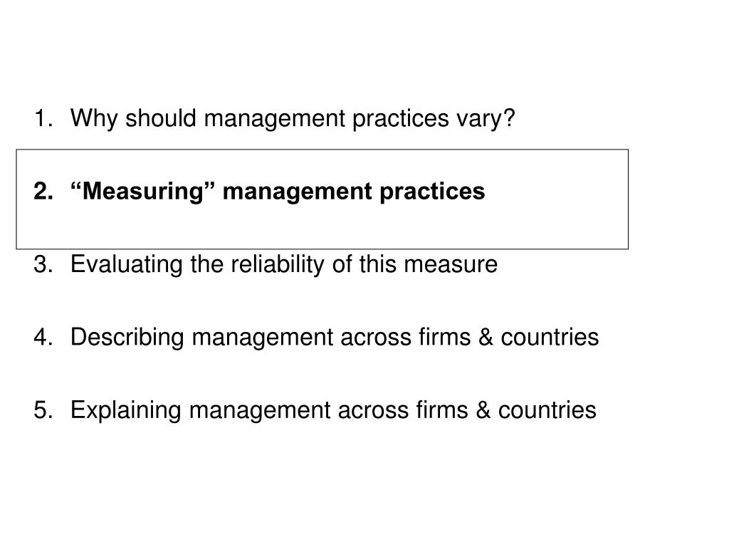 Why should management practices vary?