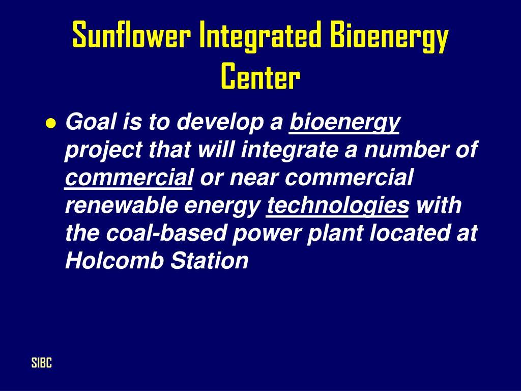 Sunflower Integrated Bioenergy Center