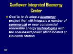sunflower integrated bioenergy center9