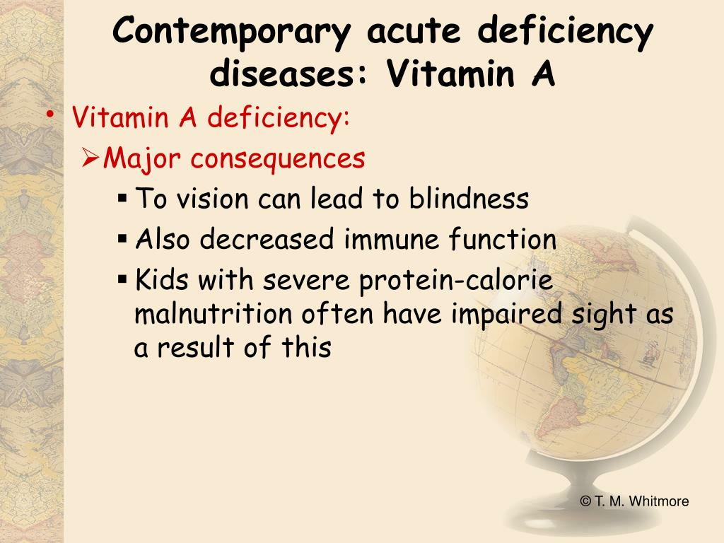 Contemporary acute deficiency diseases: Vitamin A