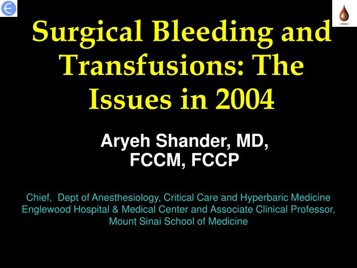 Surgical bleeding and transfusions the issues in 2004