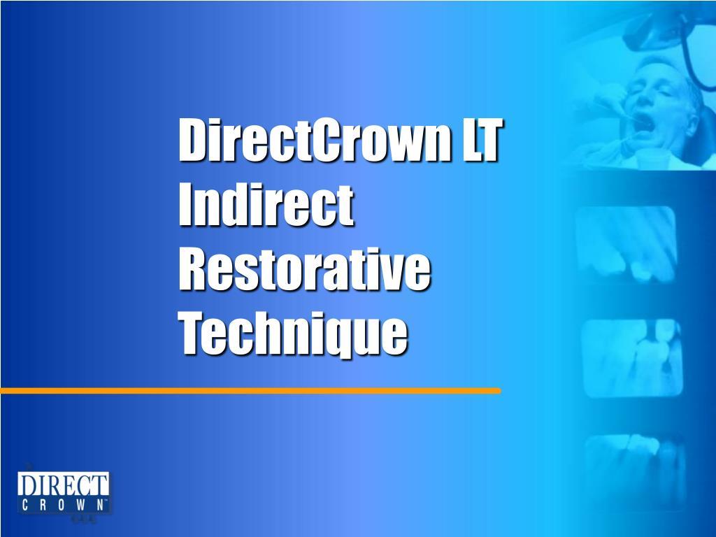 directcrown lt indirect restorative technique