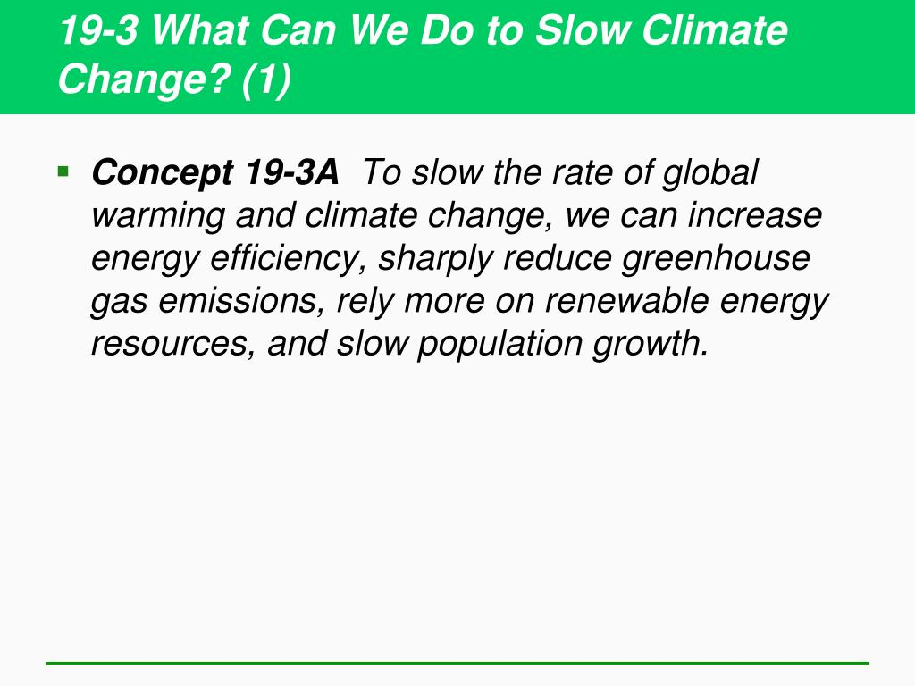 19-3 What Can We Do to Slow Climate Change? (1)