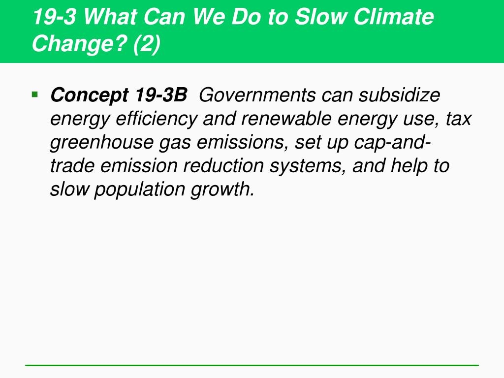 19-3 What Can We Do to Slow Climate Change? (2)