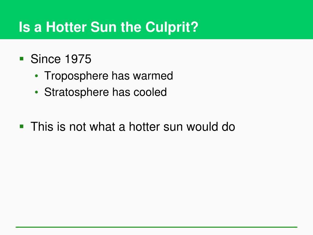 Is a Hotter Sun the Culprit?