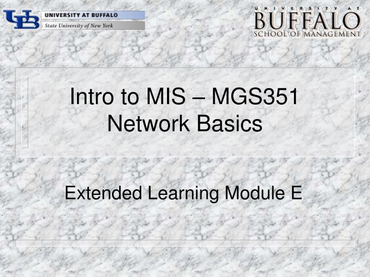 Intro to mis mgs351 network basics