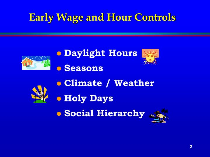 Early wage and hour controls