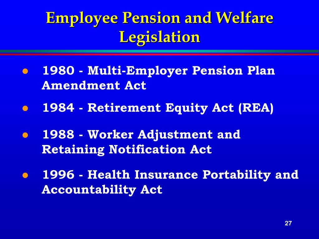 Employee Pension and Welfare Legislation