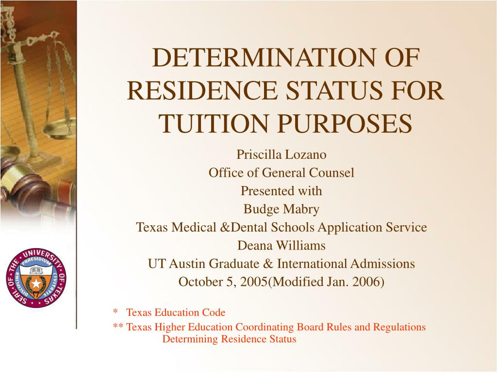 DETERMINATION OF RESIDENCE STATUS FOR TUITION PURPOSES