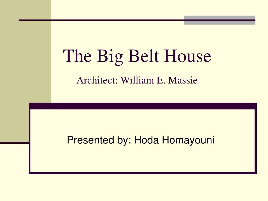 the big belt house architect william e massie l.
