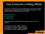 how to become a kitbag affiliate
