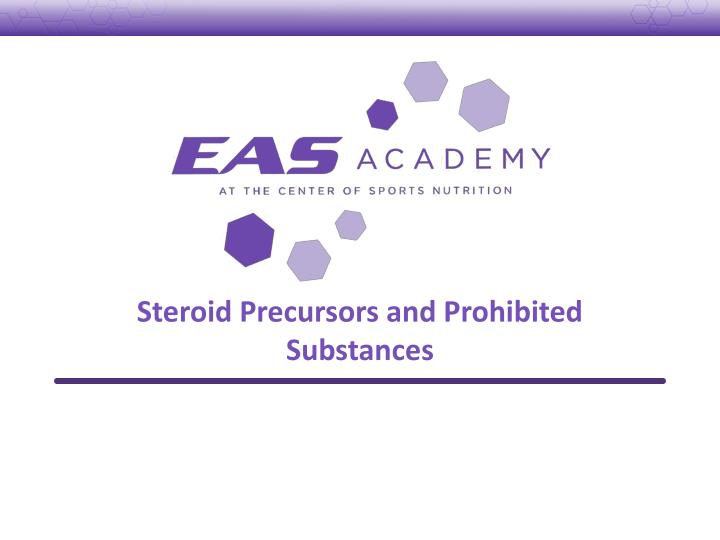 Steroid precursors and prohibited substances