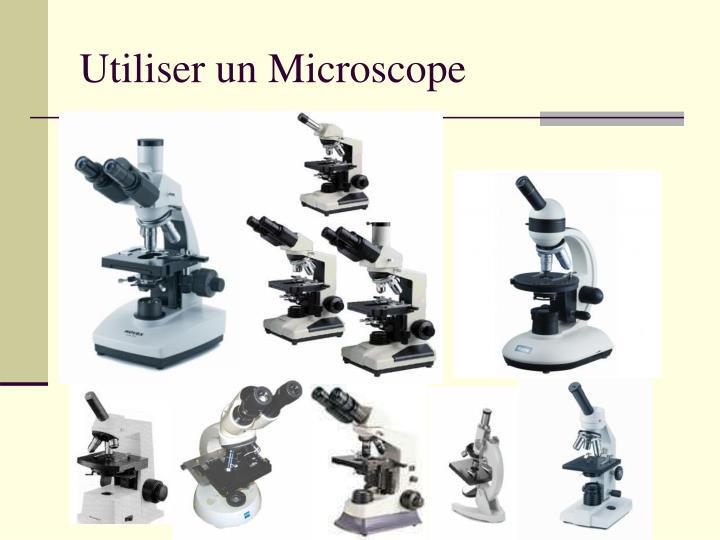 Utiliser un microscope