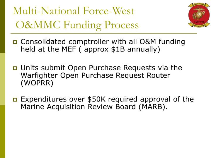 Multi national force west o mmc funding process