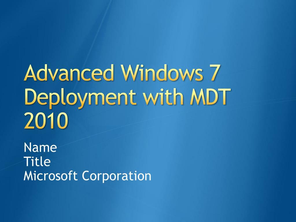 advanced windows 7 deployment with mdt 2010 l.