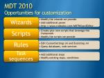 mdt 2010 opportunities for customization