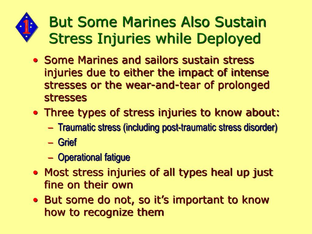 But Some Marines Also Sustain Stress Injuries while Deployed
