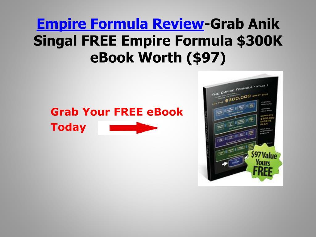 empire formula review grab anik singal free empire formula 300k ebook worth 97 l.