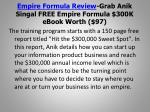 empire formula review grab anik singal free empire formula 300k ebook worth 973