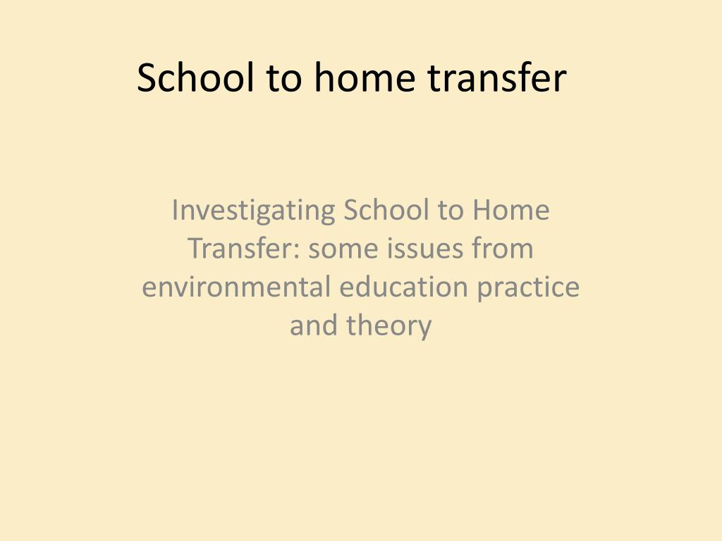 school to home transfer l.