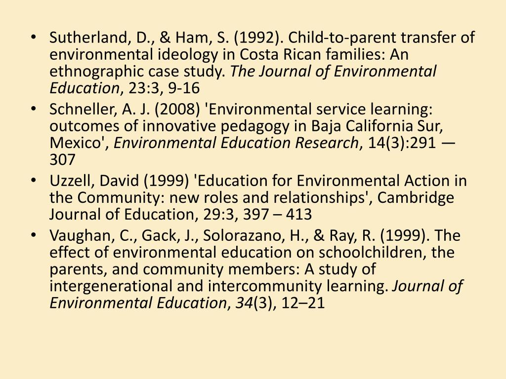 Sutherland, D., & Ham, S. (1992). Child-to-parent transfer of environmental ideology in Costa Rican families: An ethnographic case study.